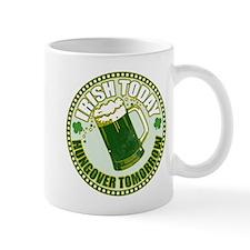 Irish today drunk tomorrow St Mug