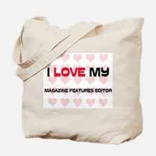 I Love My Magazine Features Editor Tote Bag