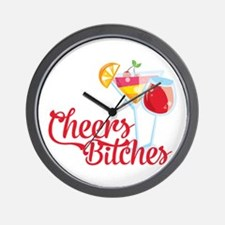 Cheers Bitches Cocktails Wine Wall Clock