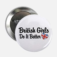 "British Girls Do It Better 2.25"" Button"