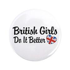 "British Girls Do It Better 3.5"" Button"