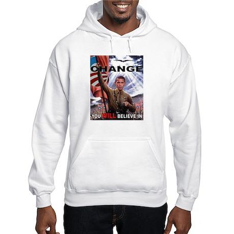 CHANGE YOU WILL BELIEVE IN Hooded Sweatshirt