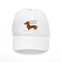 Everyone Loves A Dachshund Baseball Cap
