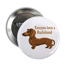 "Everyone Loves A Dachshund 2.25"" Button (10 pack)"