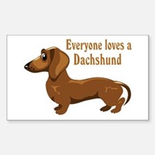 Everyone Loves A Dachshund Rectangle Decal