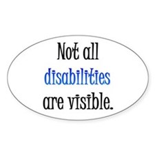 Not all disabilities are visi Oval Decal