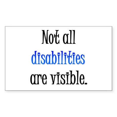 Not all disabilities are visi Rectangle Sticker