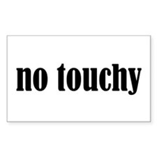 No Touchy Rectangle Decal
