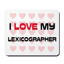 I Love My Lexicographer Mousepad
