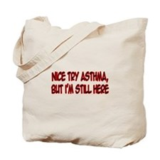 """Nice Try Asthma"" Tote Bag"