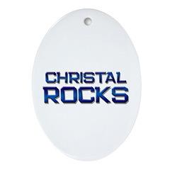christal rocks Oval Ornament