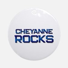 cheyanne rocks Ornament (Round)