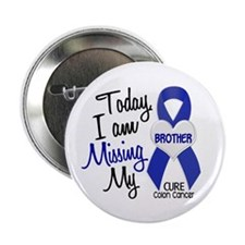 """Missing My Brother 1 CC 2.25"""" Button"""