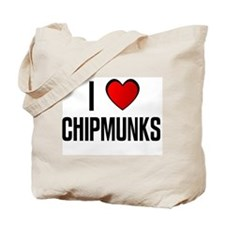 I LOVE CHIPMUNKS Tote Bag