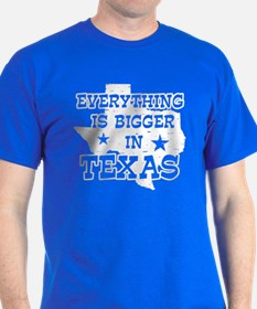 Everything is Bigger in Texas T-Shirt