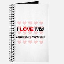 I Love My Landscape Manager Journal