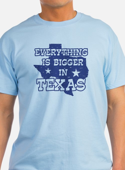 Everything is bigger in texas gifts merchandise for Texas tee shirt company