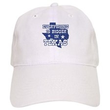 Everything is Bigger in Texas Baseball Cap