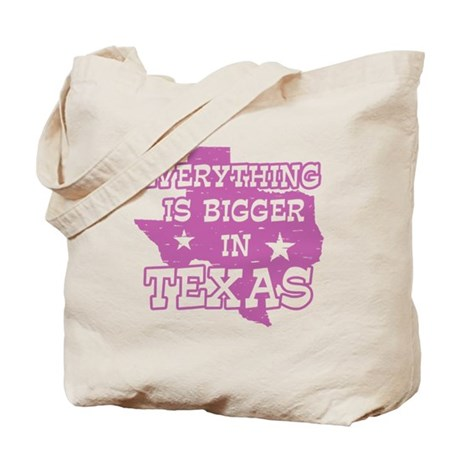 Everything is Bigger in Texas Tote Bag