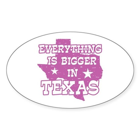 Everything is Bigger in Texas Oval Sticker
