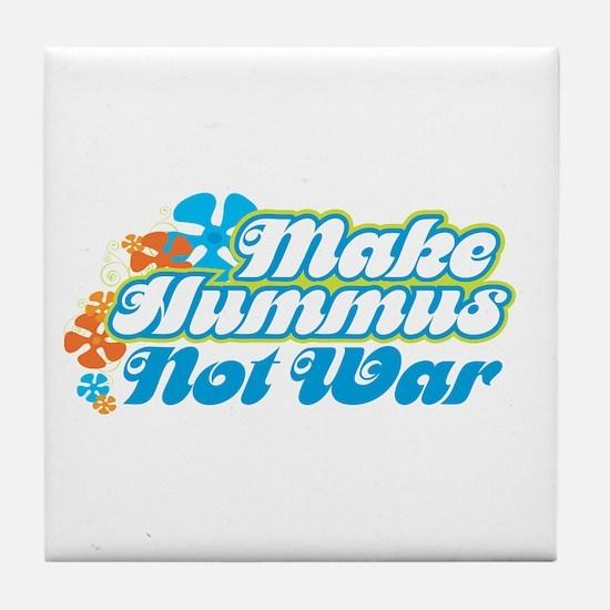Make Hummus Not War Tile Coaster