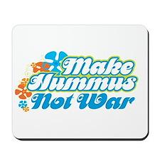 Make Hummus Not War Mousepad