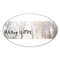 Hating is Out Oval Decal