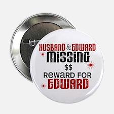 "Husband & Edward Missing TWILIGHT 2.25"" Button"