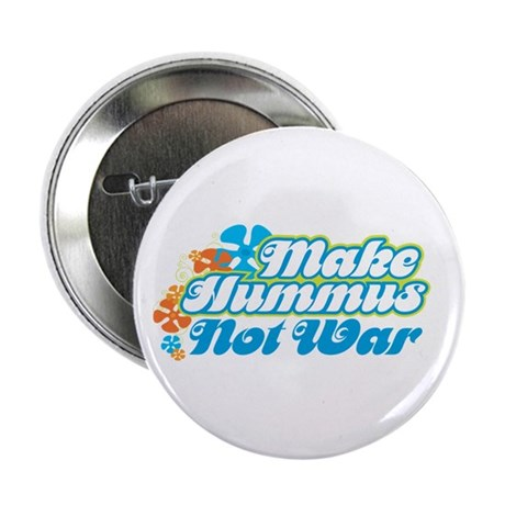 """Make Hummus Not War 2.25"""" Button"""