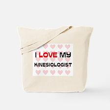 I Love My Kinesiologist Tote Bag