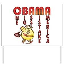 Obama one big ass mistake America Yard Sign