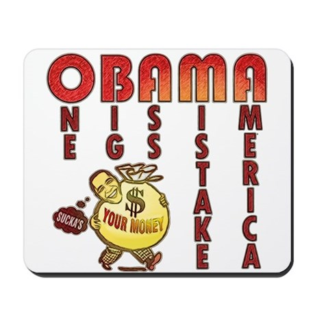 Obama one big ass mistake America Mousepad