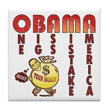 Obama one big ass mistake America Tile Coaster