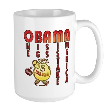 Obama one big ass mistake America Large Mug