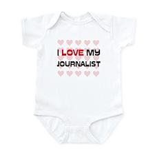I Love My Journalist Infant Bodysuit