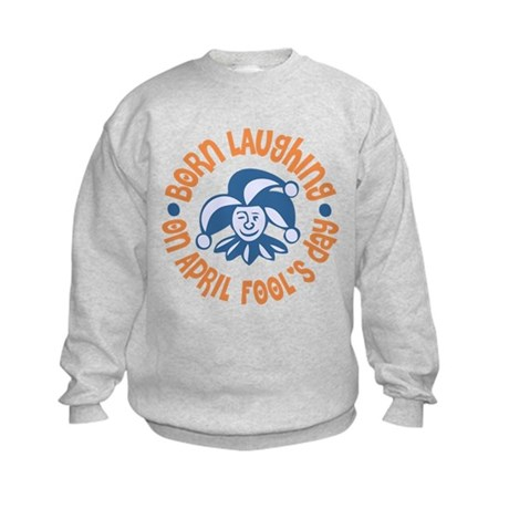 April Fool's Birthday Kids Sweatshirt