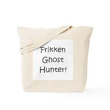 Frikken Ghost Hunter! Tote Bag