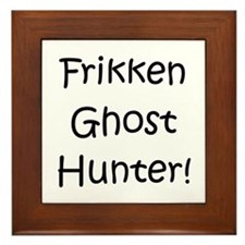 Frikken Ghost Hunter! Framed Tile