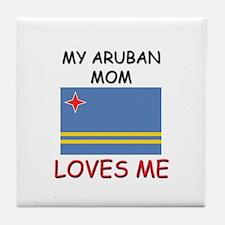 My Aruban Mom Loves Me Tile Coaster