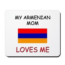 My Armenian Mom Loves Me Mousepad