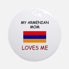 My Armenian Mom Loves Me Ornament (Round)