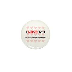 I Love My It Sales Professional Mini Button (10 pa