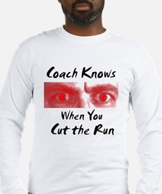 Coach Knows When You Cut Long Sleeve T-Shirt