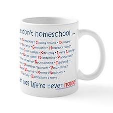 We Don't Homeschool Mug