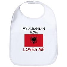 My Albanian Mom Loves Me Bib