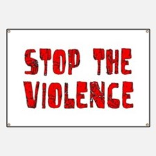 Stop The Violence Banner