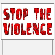 Stop The Violence Yard Sign