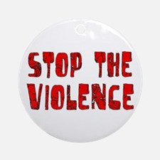 Stop The Violence Ornament (Round)