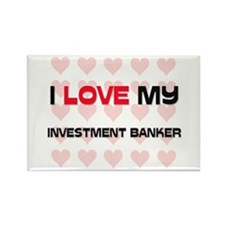 I Love My Investment Banker Rectangle Magnet