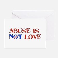 Abuse Is Not Love Greeting Card